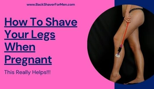 shave legs pregnant